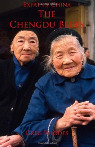 Expat in China: The Chengdu Blues Greg Rhodes