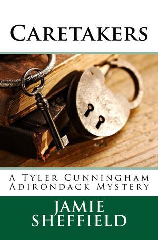 Caretakers (Tyler Cunningham, #2) Jamie Sheffield