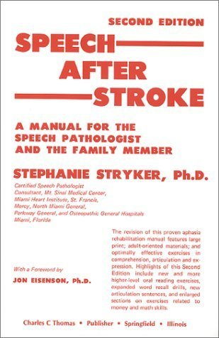 Speech After Stroke: A Manual for the Speech-Language Pathologist and the Family Member  by  Stephanie Stryker