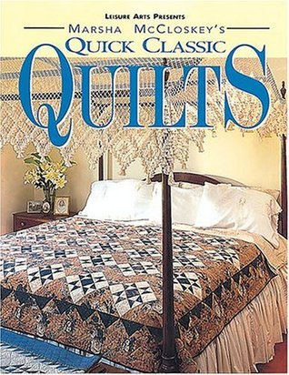 Quick Classic Quilts  by  Leisure Arts, Inc.