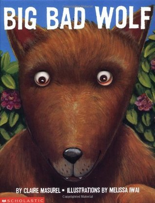 Big Bad Wolf  by  Claire Masurel