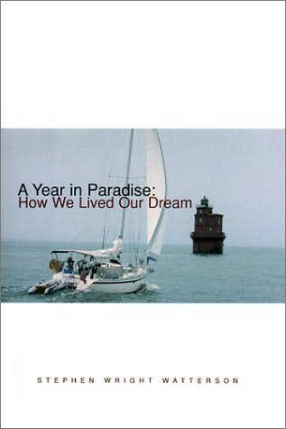 A Year in Paradise : How We Lived Our Dream  by  Stephen Wright Watterson