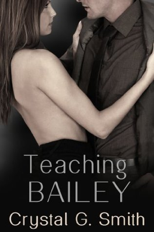 Teaching Bailey  by  Crystal G. Smith
