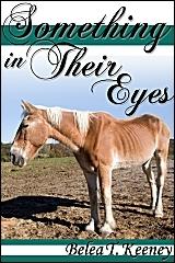 Something in Their Eyes  by  B.T. Keeney