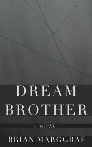 Dream Brother: A Novel  by  Brian Marggraf