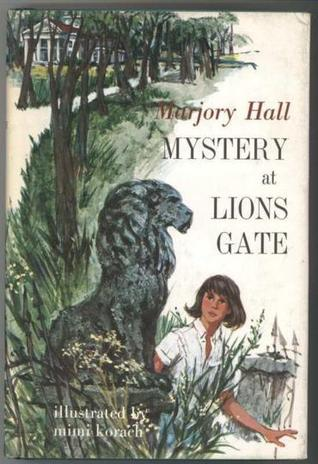 Mystery at Lions Gate  by  Marjory Hall