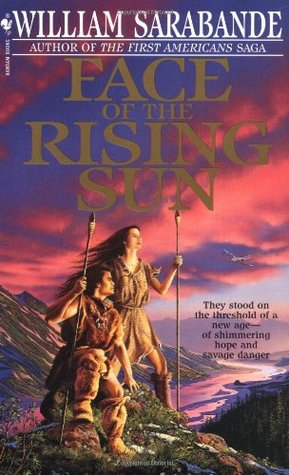 Face of the Rising Sun (The First Americans, #9) William Sarabande