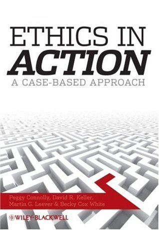 Ethics in Action: A Case-Based Approach Peggy Connolly