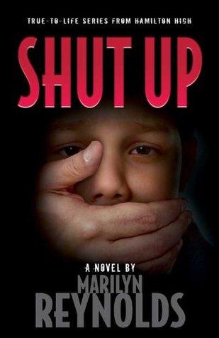 Shut Up (Hamilton High series)  by  Marilyn Reynolds