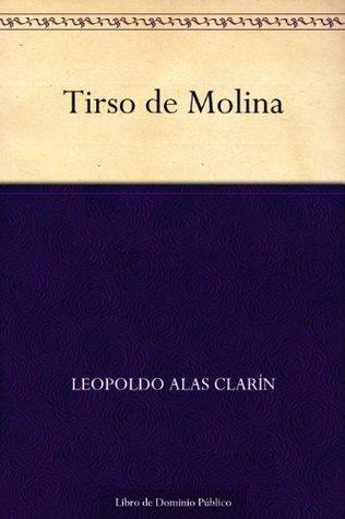 Tirso de Molina  by  Leopoldo Alas Clarín