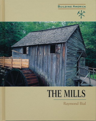 The Mills  by  Raymond Bial