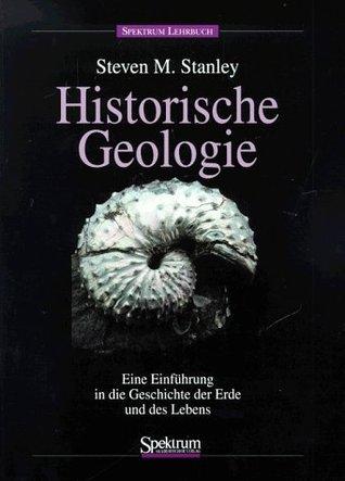 Historische Geologie: Einführung in die Geschichte der Erde und des Lebens  by  Steven M. Stanley