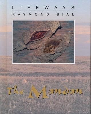 The Mandan  by  Raymond Bial