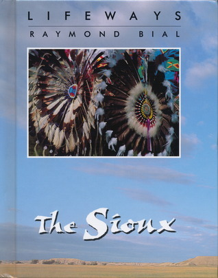 The Sioux  by  Raymond Bial