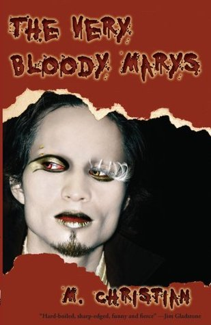 The Very Bloody Marys  by  M. Christian