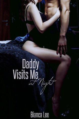Daddy Visits Me at Night Bianca Lee
