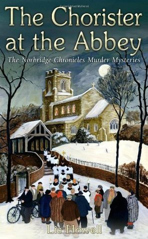 Chorister at the Abbey (Norbridge Chronicles Murder Mysteries)  by  Lis Howell