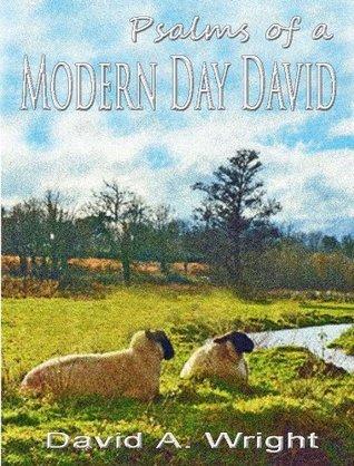 Psalms of a Modern Day David  by  David Wright