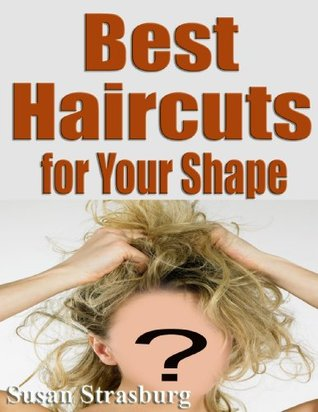 Best Haircuts For Your Face Shape Susan Strasburg