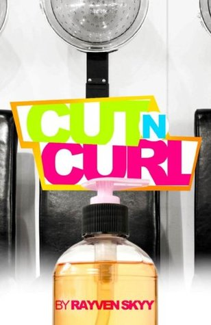 Cut N Curl (Introducing Julius Juju Wright from The Rumble Series)  by  Rayven Skyy