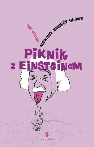 Piknik z Einsteinem. Naukowy zawrót glowy Ben Miller