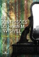 As Confissões do Homem Invisível Alexandre Plosk