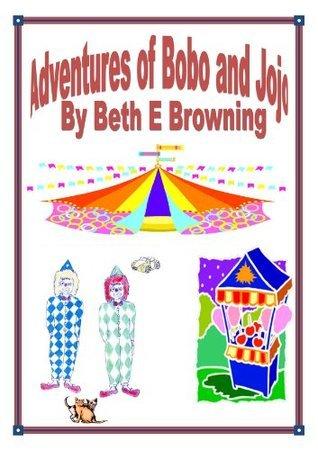 Adventures of Bobo and Jojo Beth E. Browning