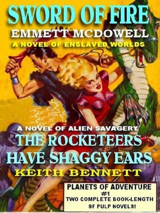 Planets Of Adventure #1: Sword Of Fire & The Rocketeers Have Shaggy Ears Emmett McDowell