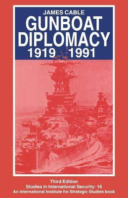 Gunboat Diplomacy 1919 - 1991 James Cable