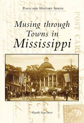 Musing Through Towns in Mississippi Wynelle Scott Deese