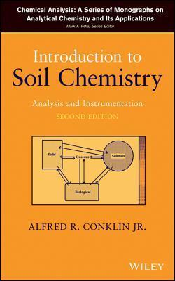 Introduction to Soil Chemistry: Analysis and Instrumentation Alfred R. Conklin  Jr.