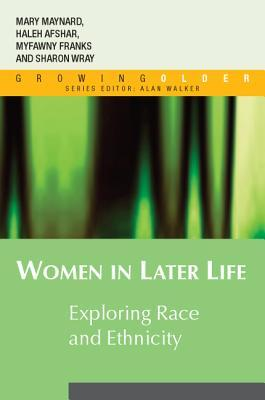 Women in Later Life: Exploring Race and Ethnicity  by  Haleh Afshar