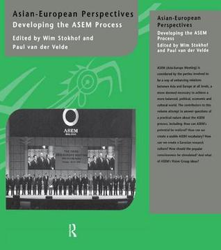 Asian-European Perspectives: Developing the Asem Process Wim Stokhof
