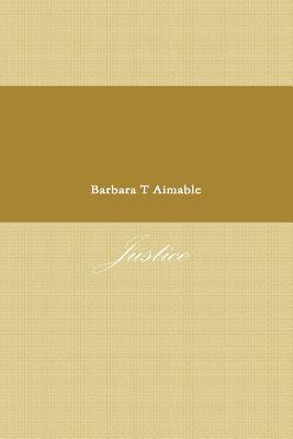 Justice  by  Barbara T. Aimable