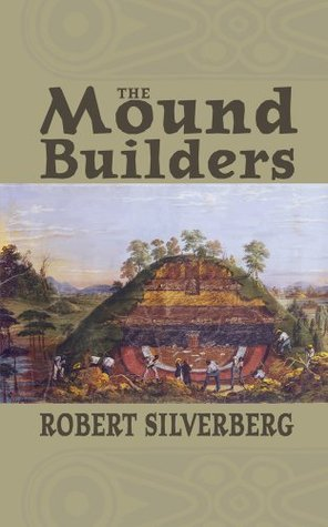 Mound Builders  by  Robert Silverberg