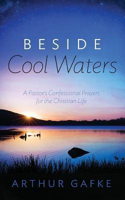 Beside Cool Waters Arthur Gafke