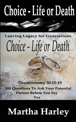 Choice Life or Death  by  Martha Harley