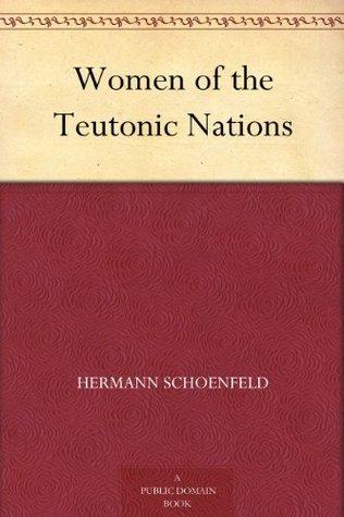 Women of the Teutonic Nations Hermann Schoenfeld