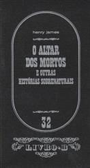 O Altar Dos Mortos e Outras Histórias Sobrenaturais  by  Henry James