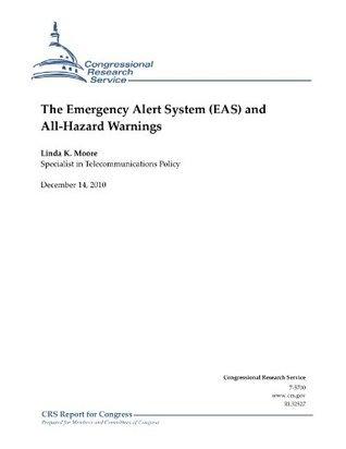 The Emergency Alert System (EAS) and All-Hazard Warnings Linda K. Moore
