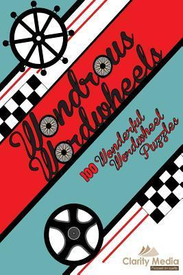 Wondrous Wordwheels: 100 Wonderful Wordwheels Clarity Media