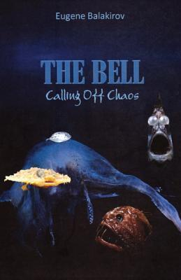The Bell: Calling Off Chaos  by  Eugene Balakirov