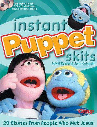 Instant Puppet Skits: 20 Stories From People Who Met Jesus Mikal Keefer