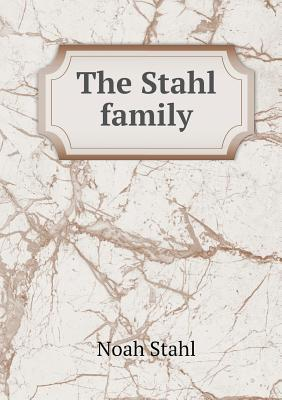 The Stahl Family  by  Noah Stahl