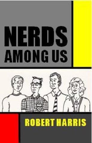 Nerds Among Us  by  Robert Harris