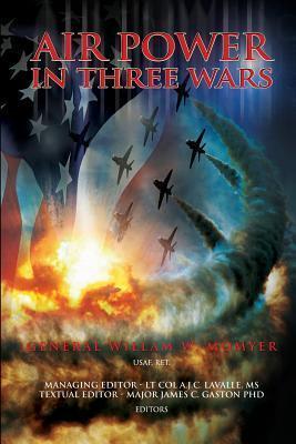 Air Power in Three Wars Gen William W Momyer