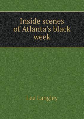 Inside Scenes of Atlantas Black Week Lee Langley