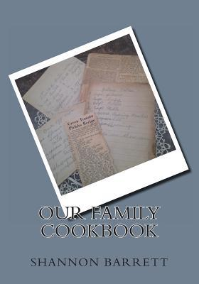 Our Family Cookbook Shannon R Barrett