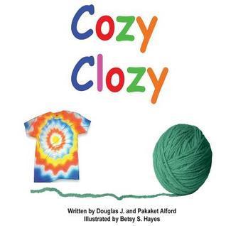 Cozy Clozy - Trade Version: From Fibers to Fabrics  by  Douglas J. Alford