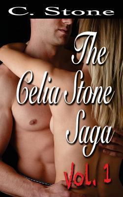 The Celia Stone Saga Vol. 1  by  C Stone